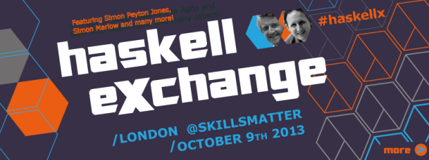 The Haskell eXchnage 2013 #haskellx