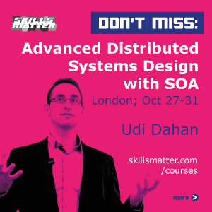 Don't miss! Udi Danhan's Advanced Distributed Systems Design with SOA